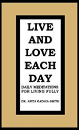 Live and Love Each Day: Dr. Anita Gadhia-Smith